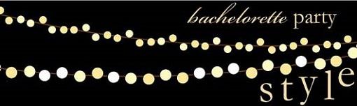 bachelorette party style 510