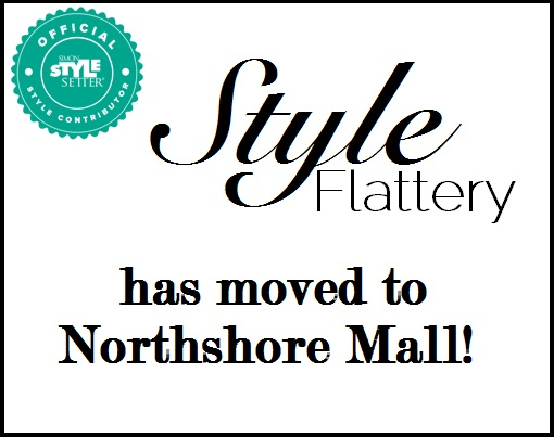 Style Flattery has moved to Northshore Mall